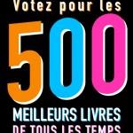 Votez pour les 500 meilleurs livres de tous les temps !