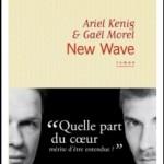 New wave, du film de Gaël Morel au livre d'Ariel Kenig