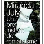 Un bref instant de romantisme, sur la planète de Miranda July