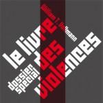 Dossier spécial Le livre des violences