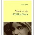 Mort et vie d'Edith Stein, suicide artistique de Yann Moix