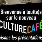 Bienvenue sur le nouveau Culture Caf !