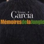 Tristan Garcia dans les brumes de la jungle