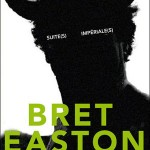 Le nouveau Bret Easton Ellis se précise