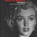 Fragments, révélation des écrits intimes et secrets de Marilyn Monroe