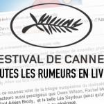 Festival de Cannes 2011 : toutes les rumeurs en LIVE