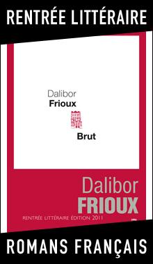 Brut, de Dalibor Frioux, l'autre révélation de la rentrée littéraire dans Leur premier livre rl11_brut