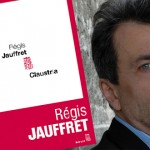 Claustria, nouveau fait divers littéraire pour Régis Jauffret