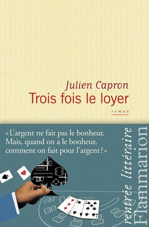 appartement a paris - Trois fois le loyer - Julien Capron trois fois le loyer p